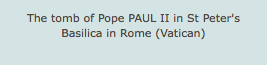 The tomb of Pope PAUL II in St Peter's Basilica in Rome (Vatican)