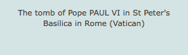The tomb of Pope PAUL VI in St Peter's Basilica in Rome (Vatican)