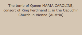 The tomb of Queen MARIA CAROLINE, consort of King Ferdinand I, in the Capuchin Church in Vienna (Austria)