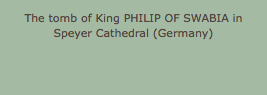 The tomb of King PHILIP OF SWABIA in Speyer Cathedral (Germany)